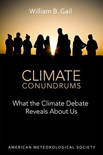 William B. Gail Climate Conundrums What The Climate Debate Reveals About Us