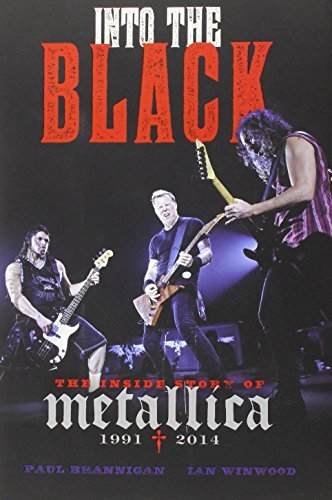 Paul Brannigan Into The Black The Inside Story Of Metallica 1991 2014