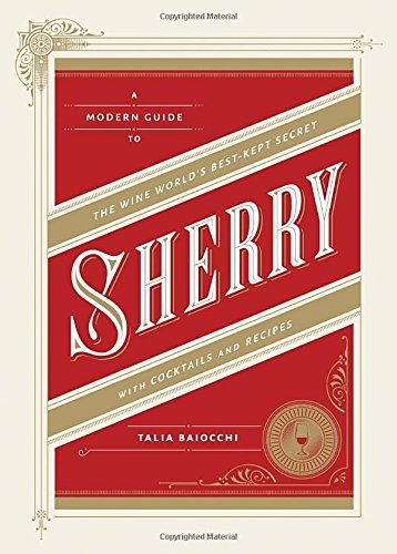 Talia Baiocchi Sherry A Modern Guide To The Wine World's Best Kept Secr