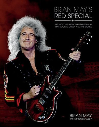 Brian May Brian May's Red Special The Story Of The Home Made Guitar That Rocked Que