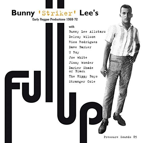 Bunny Lee Full Up