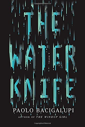 Paolo Bacigalupi The Water Knife