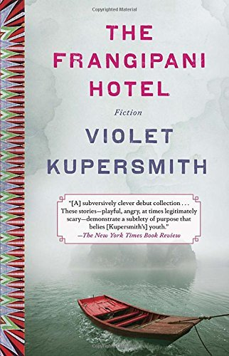 Violet Kupersmith The Frangipani Hotel Fiction