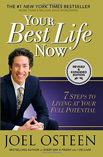 Joel Osteen Your Best Life Now 7 Steps To Living At Your Full Potential