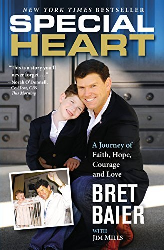 Bret Baier Special Heart A Journey Of Faith Hope Courage And Love