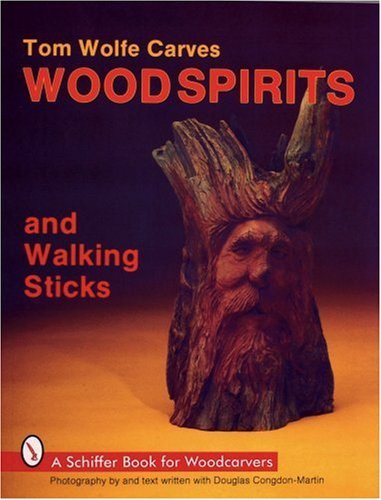 Tom Wolfe Tom Wolfe Carves Wood Spirits And Walking Sticks