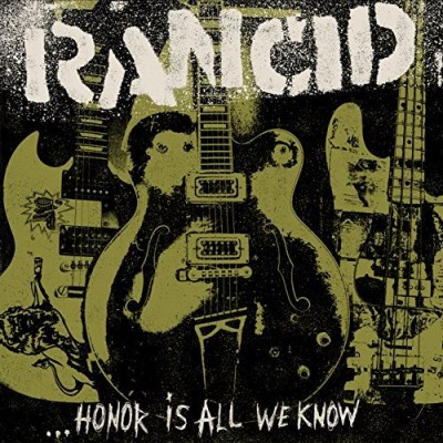 Rancid Honor Is All We Know