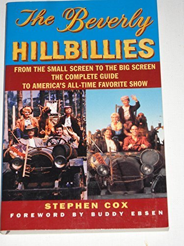 Buddy Ebsen Stephen Cox The Beverly Hillbillies From The Small Screen To From The Small Screen To Big Screen The Complete