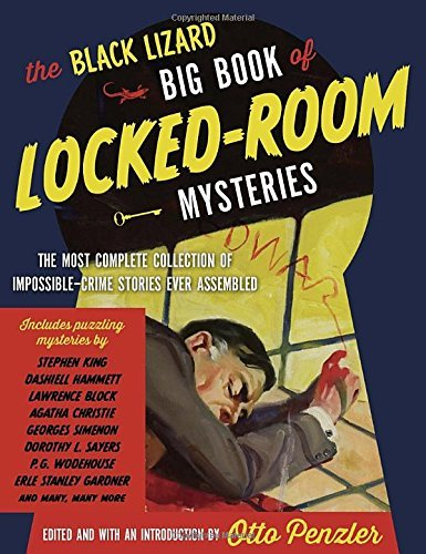 Otto Penzler The Black Lizard Big Book Of Locked Room Mysteries The Most Complete Collection Of Impossible Crime