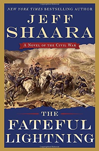 Jeff Shaara The Fateful Lightning A Novel Of The Civil War