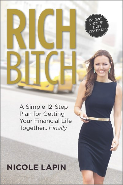 Nicole Lapin Rich Bitch A Simple 12 Step Plan For Getting Your Financial