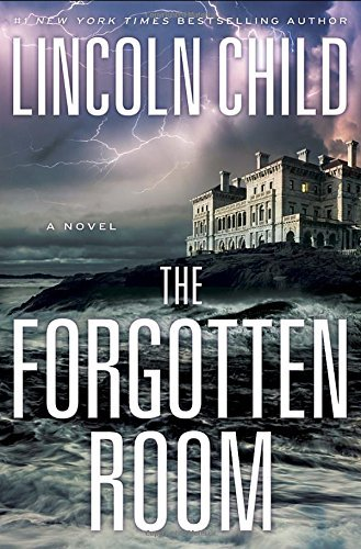 Lincoln Child The Forgotten Room