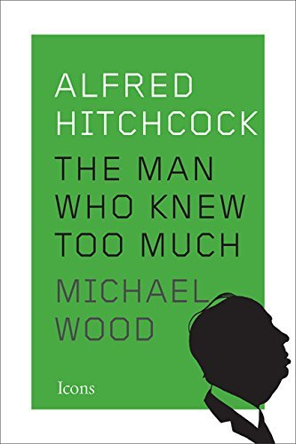 Michael Wood Alfred Hitchcock The Man Who Knew Too Much
