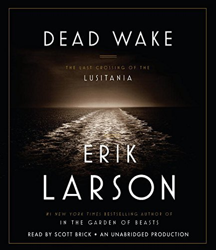 Erik Larson Dead Wake The Last Crossing Of The Lusitania