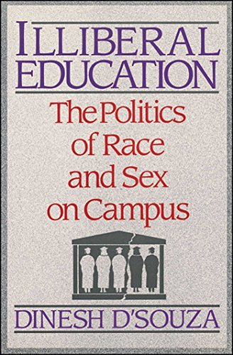 Dinesh D'souza Illibereal Education The Politics Of Race And Sex On Campus