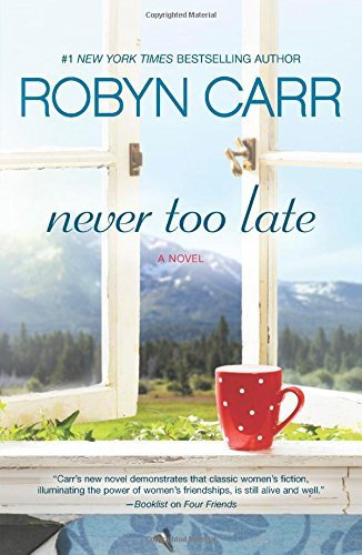 Robyn Carr Never Too Late
