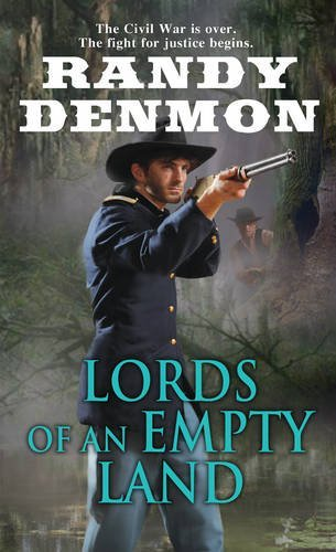 Randy Denmon Lords Of An Empty Land