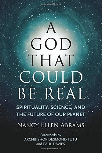 Nancy Abrams A God That Could Be Real Spirituality Science And The Future Of Our Plan