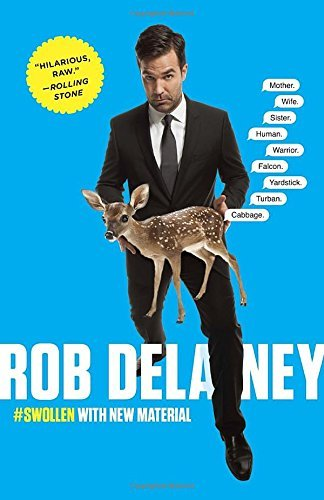 Rob Delaney Rob Delaney Mother. Wife. Sister. Human. Warrior. Falcon. Yar