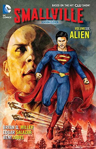 Bryan Q. Miller Smallville Season 11 Vol. 6 Alien