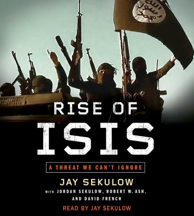 Jay Sekulow Rise Of Isis A Threat We Can't Ignore