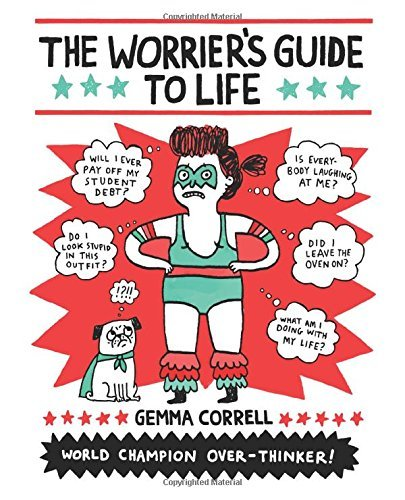 Gemma Correll The Worrier's Guide To Life