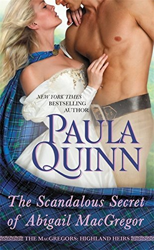 Paula Quinn The Scandalous Secret Of Abigail Macgregor