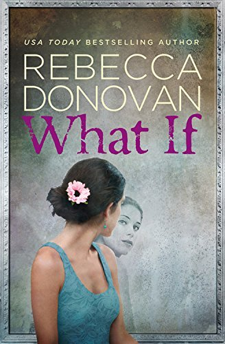 Rebecca Donovan What If