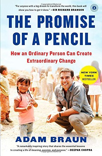 Adam Braun The Promise Of A Pencil How An Ordinary Person Can Create Extraordinary C