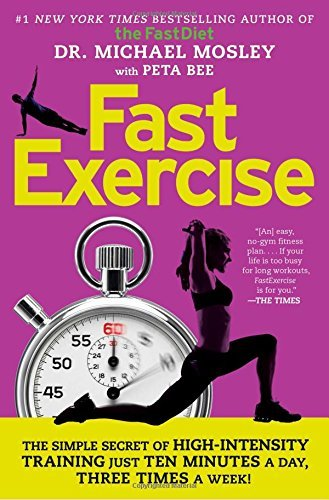 Michael Mosley Fastexercise The Simple Secret Of High Intensity Training