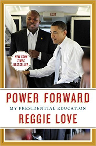 Reggie Love Power Forward My Presidential Education