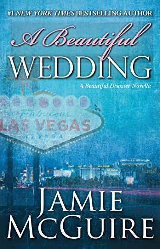 Jamie Mcguire A Beautiful Wedding A Beautiful Disaster Novella
