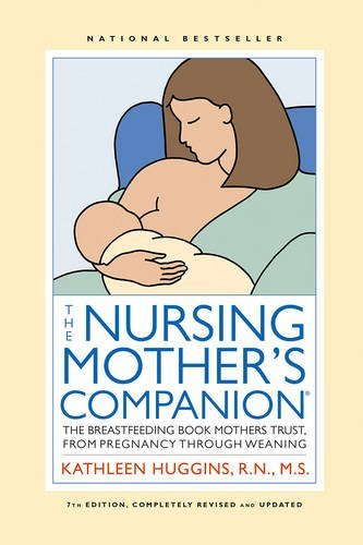 Kathleen Huggins The Nursing Mother's Companion 7th Edition The Breastfeeding Book Mothers Trust From Pregna 0007 Edition;revised