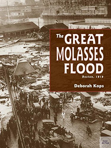 Deborah Kops The Great Molasses Flood Boston 1919