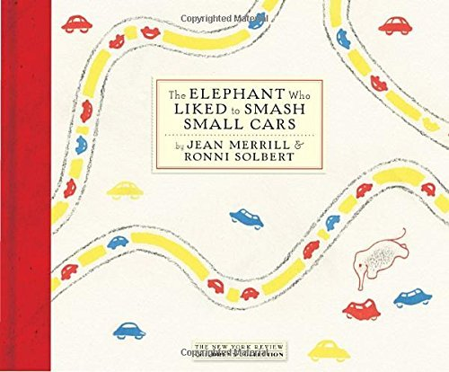 Jean Merrill The Elephant Who Liked To Smash Small Cars