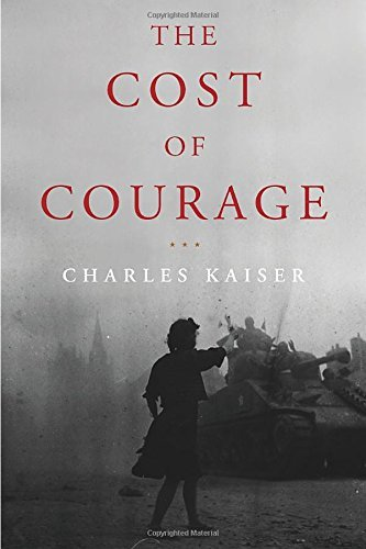 Charles Kaiser The Cost Of Courage