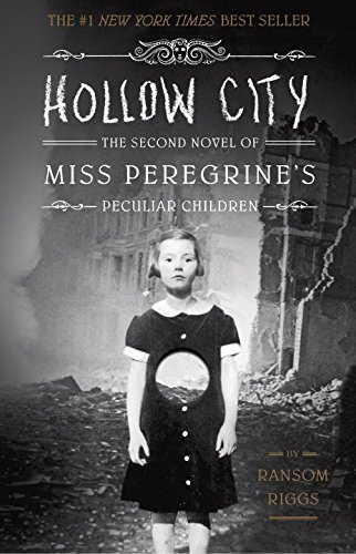 Ransom Riggs Hollow City The Second Novel Of Miss Peregrine's Peculiar Chi