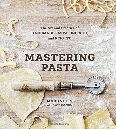 Marc Vetri Mastering Pasta The Art And Practice Of Handmade Pasta Gnocchi