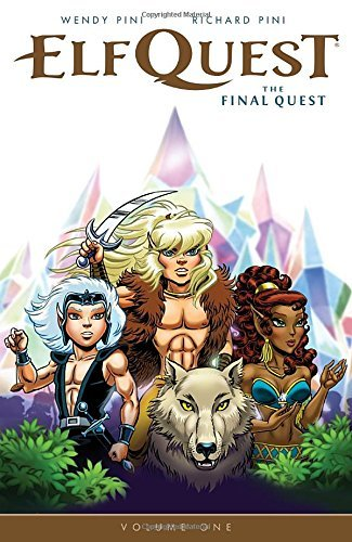 Wendy Pini Elfquest The Final Quest Volume 1