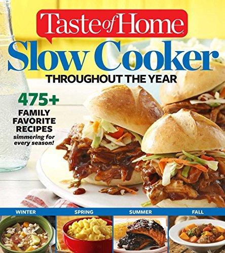 Editors At Taste Of Home Taste Of Home Slow Cooker Throughout The Year 475+family Favorite Recipes Simmering For Every S
