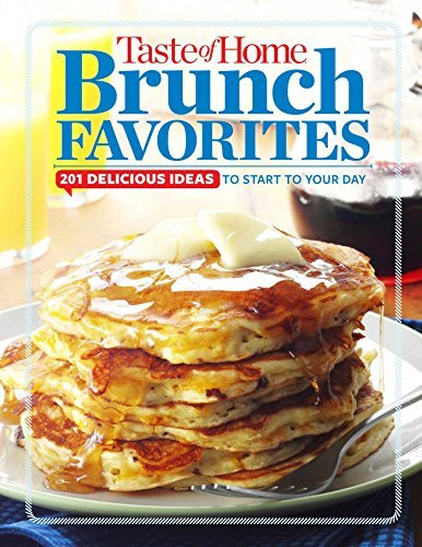 Readers Digest Association Taste Of Home Brunch Favorites 201 Delicious Ideas To Start Your Day