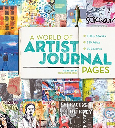Dawn Sokol A World Of Artist Journal Pages 1000+ Artworks 230 Artists 30 Countries