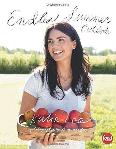 Katie Lee Endless Summer Cookbook