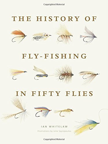 Ian Whitelaw History Of Fly Fishing In Fifty Flies