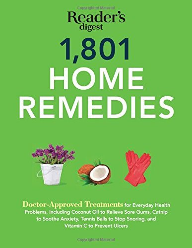 Editors Of Reader's Digest 1801 Home Remedies Doctor Approved Treatments For Everyday Health Pr