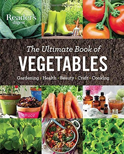 Editors At Reader's Digest The Ultimate Book Of Vegetables Gardening Health Beauty Crafts Cooking