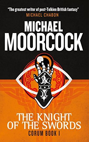 Michael Moorcock Corum The Knight Of Swords The Eternal Champion