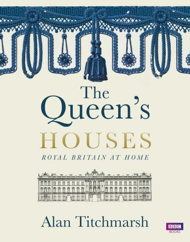 Alan Titchmarsh The Queen's Houses Royal Britain At Home