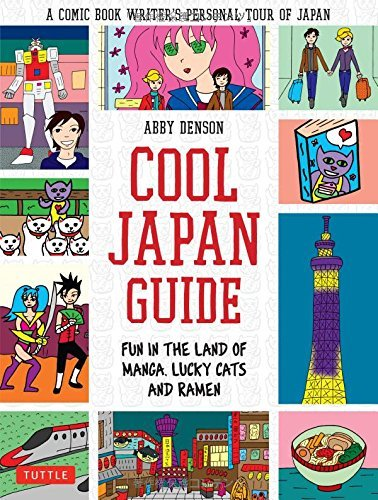 Abby Denson Cool Japan Guide Fun In The Land Of Manga Lucky Cats And Ramen