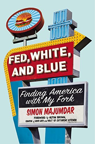 Simon Majumdar Fed White And Blue Finding America With My Fork